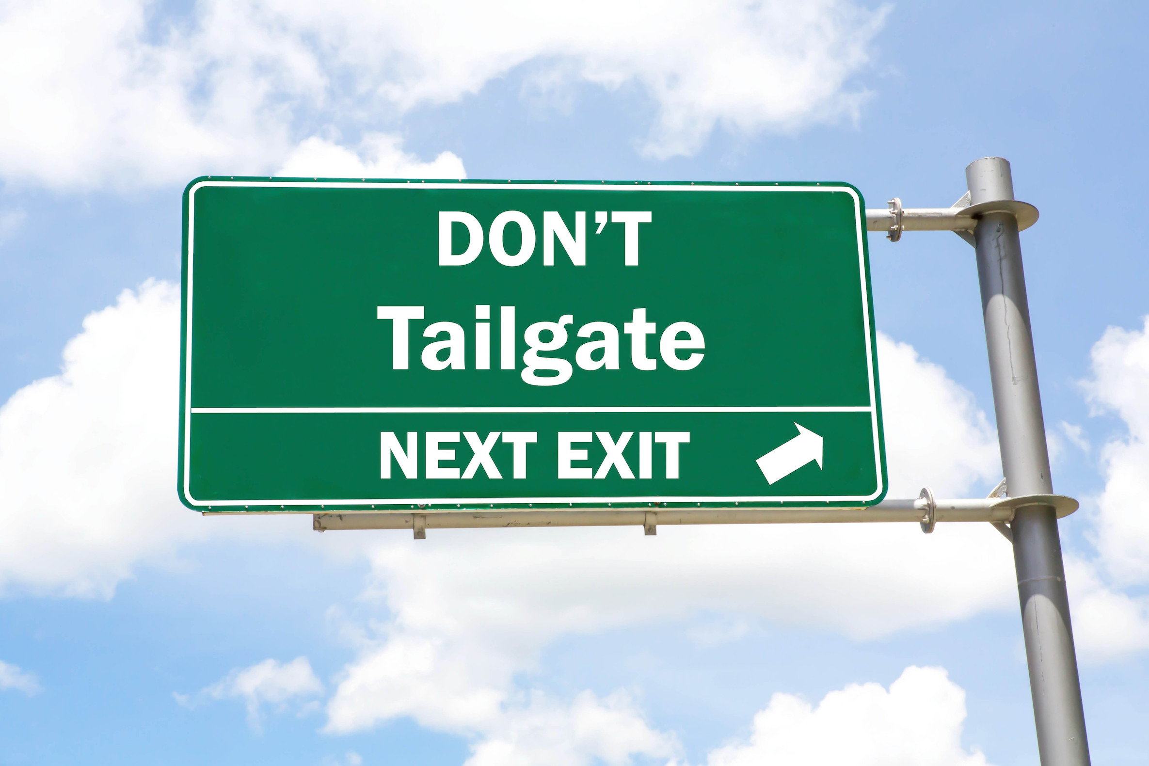 do not tailgate